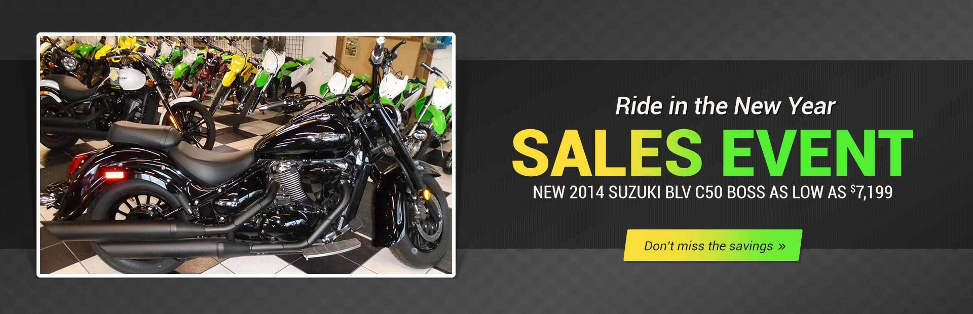 Ride in the New Year Sales Event: Get a new 2014 Suzuki Boulevard C50 BOSS as low as $7,199!