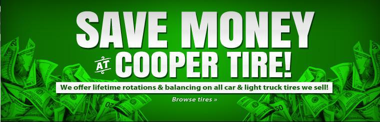 Save money at Cooper Tire! We offer lifetime rotations and balancing on all passenger and light truck tires we sell! Click here to browse tires.