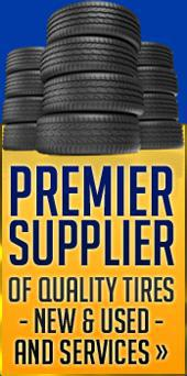 Premier supplier of quality tires - new & used - and services.