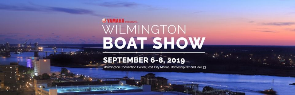 Join us at the Wilmington Boat Show, Sept 6-8, 2019
