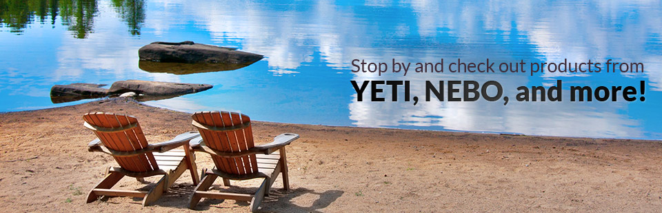 Stop by and check out products from YETI, NEBO, and more!