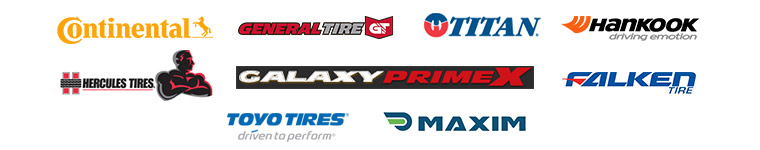 We carry products from Continental, General Tire, Titan, Hankook, Hercules Tires, Galaxy Primex, Falken Tire, Toyo Tires, and  Maxim.