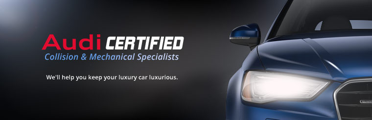 Audi Certified Collision and Mechanical Specialists: We'll help you keep your luxury car luxurious.