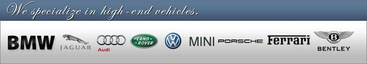 We proudly feature BMW, Jaguar, Audi, Land Rover, Volkswagen, Mini Cooper, Porsche, Ferrari, and Bentley.
