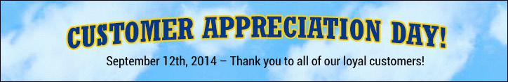 Customer Appreciation Day: September 12th, 2014.Thank you to all of our loyal customers!