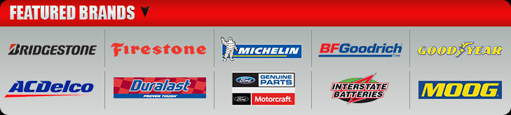 We proudly offer products from Bridgestone, Firestone, Michelin®, BFGoodrich®, Goodyear, ACDelco, Duralast, Ford Genuine Parts Motocraft, Interstate Batteries, and Moog.