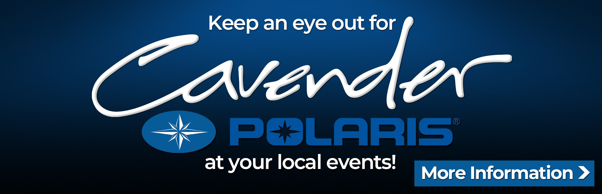 Keep an eye out for Cavender Polaris at your local events! Click here for more information.