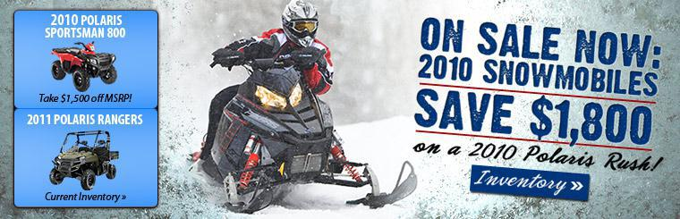 2010 snowmobiles are on sale now. Click here for the inventory and save $1,800 on a Polaris Rush!