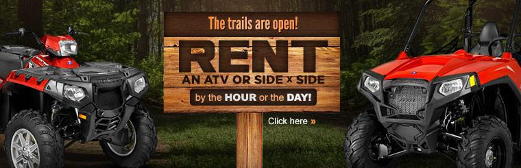 The trails are open! Rent an ATV or side x side by the hour or the day!