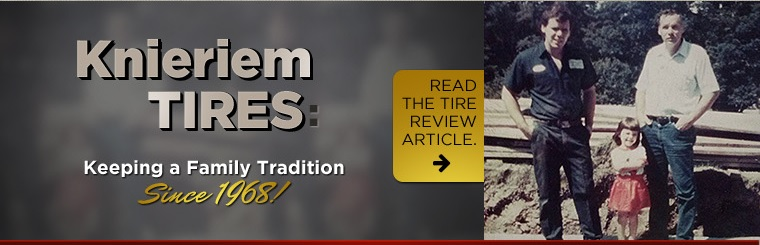 Knieriem Tires: Keeping a family tradition since 1968!