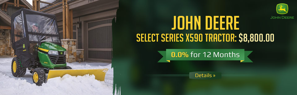 The John Deere Select Series X590 Tractor is now just $8,800.00, plus get 0.0% for 12 months! Click here for details.