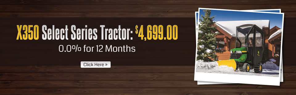 John Deere X350 Select Series Tractor: Now just $4,699.00 with 0.0% for 12 months!