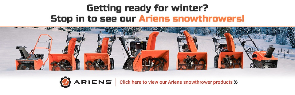Getting ready for winter? Stop in to see our Ariens snowthrowers!