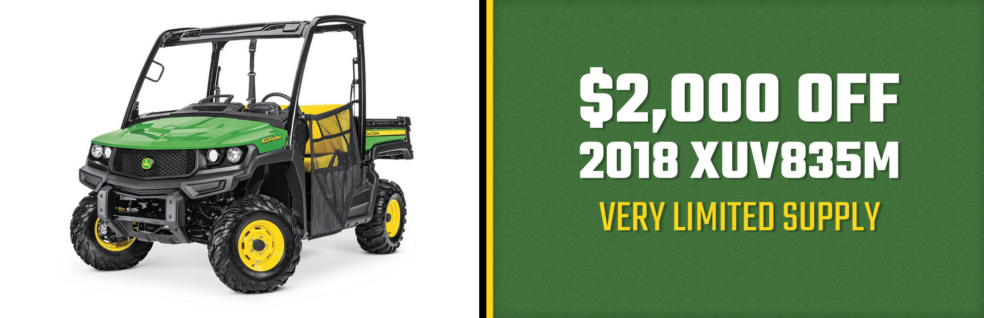 We're offering $2,000 off for 2018 John Deere XUV835M!