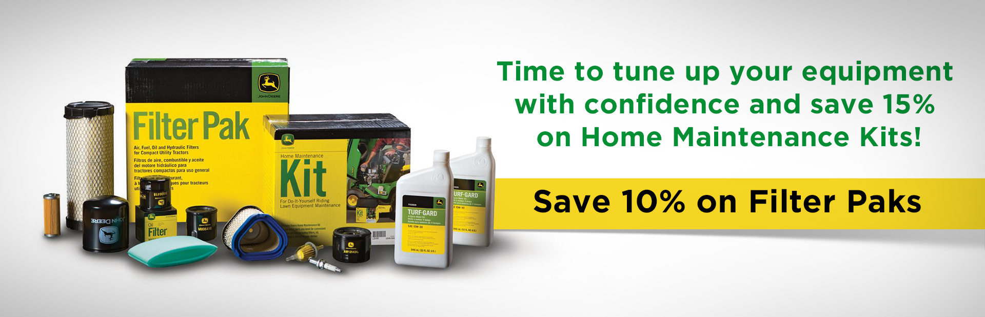 Time to tune up your equipment with confidence and save 15% on John Deere Home Maintenance Kits, plus save 10% on John Deere Filter Paks!