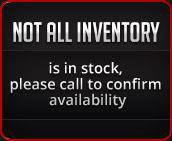 Not all inventory is in stock - please call to confirm availability.