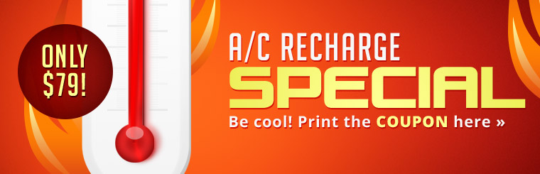 A/C Recharge Special: Now only $79! Click here to print the coupon.