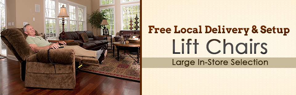 Free Local Delivery & Setup Lift Chairs: Click here to browse our large in-store selection!