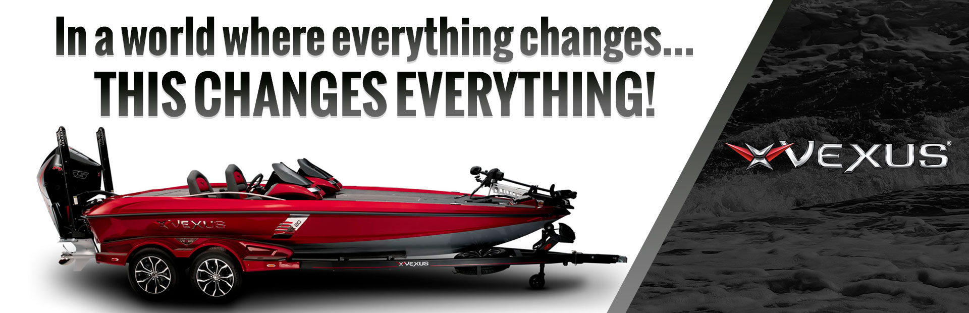 Click here to see our Vexus boats!