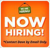 Now hiring! Contact Dave by email only.