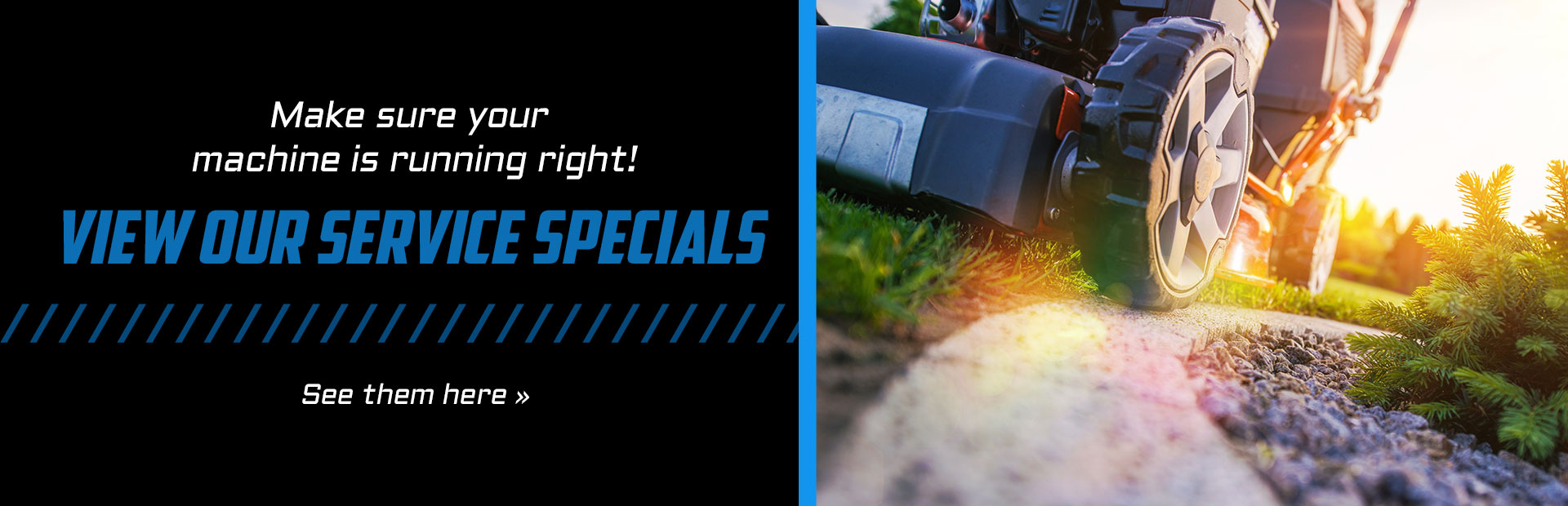Make sure your machine is running right and view our service specials! Click here for details.