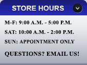 Our store is open Monday - Friday from 9:00 a.m. - 5:00 p.m., Saturday 10:00 a.m .- 2:00 p.m. & Sunday we are open for appointments only.  Have questions? Email us!