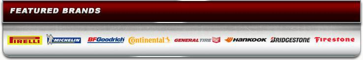 We proudly carry Pirelli, Michelin®, BFGoodrich®, Continental, General, Hankook, Bridgestone, and Firestone