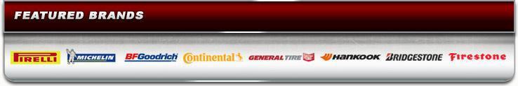 We proudly carry Pirelli, Michelin®, BFGoodrich®, Continental, General, Hankook, Bridgestone, and Firestone