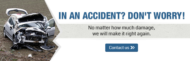 In an accident? Don't worry! No matter how much damage, we will make it right again. Contact us for details.