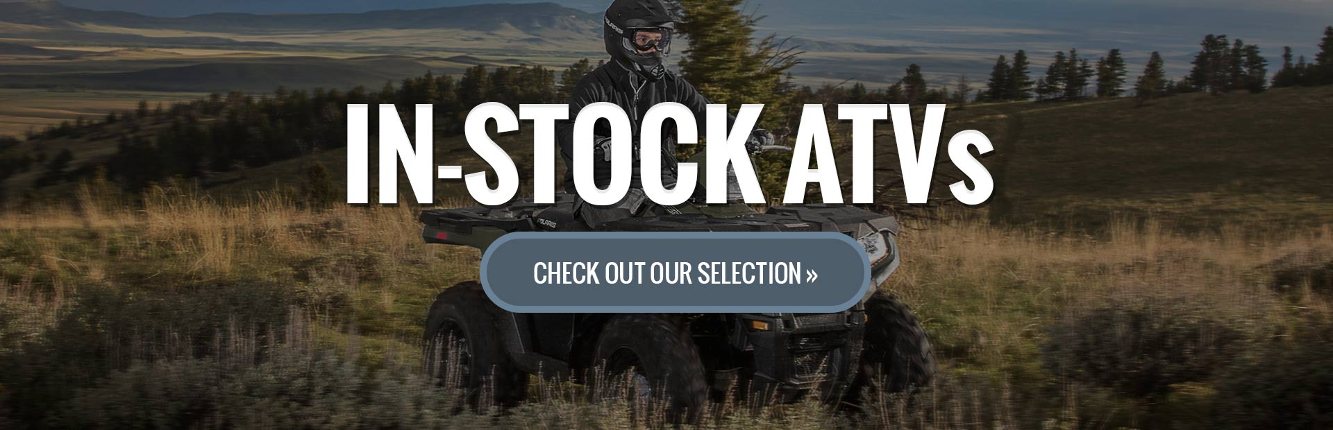 Check out our selection of in-stock ATVs!