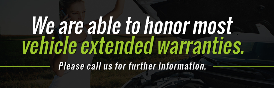 We are able to honor most vehicle extended warranties. Please call us for further information.