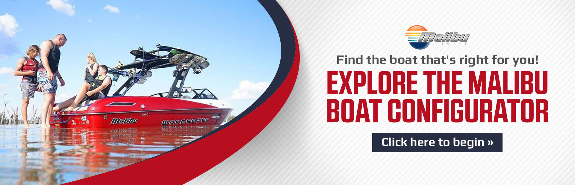Explore the Malibu Boat Configurator: Click here to begin.