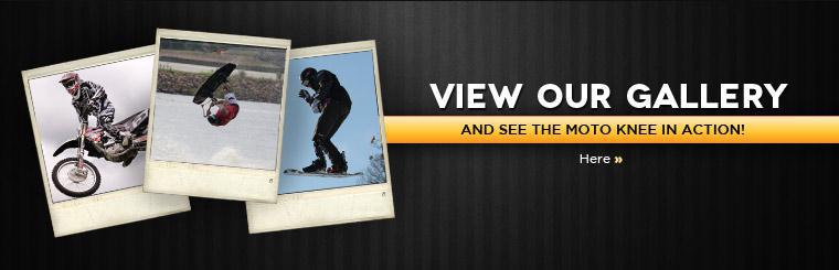 View our Gallery and see the Moto Knee in action! Click here.