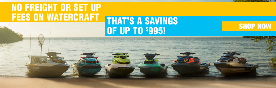 No Freight or Set Up Fees on Watercraft!