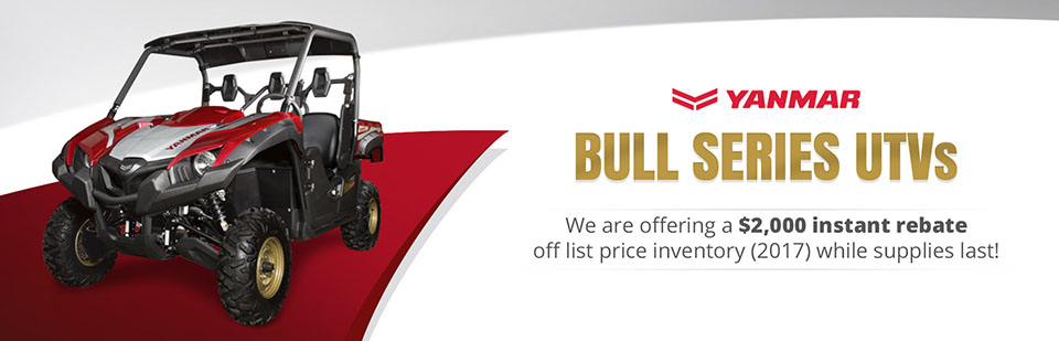 Yanmar Bull Series UTVs: We are offering a $2,000 instant rebate off list price inventory (2017) while supplies last!