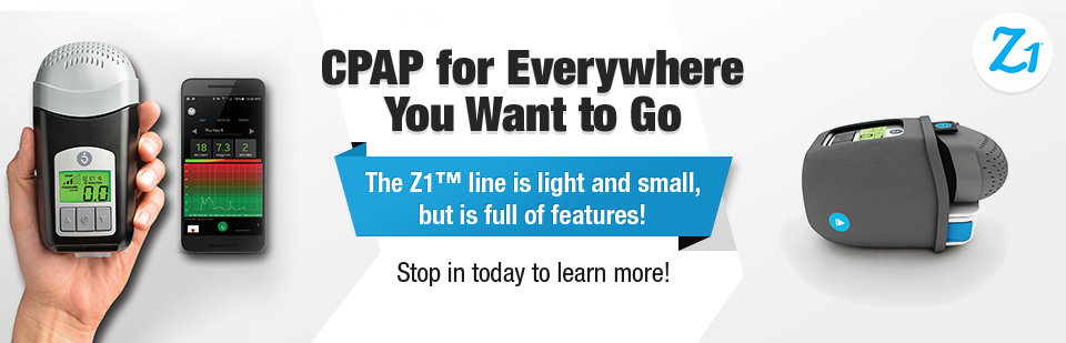 The Z1™ CPAP line is light and small, but is full of features! Stop in today to learn more!