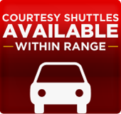 Courtesy Shuttles Available within range.