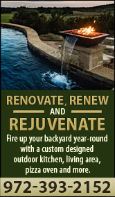 Renovate, Renew, and Rejuvenate. Fire up your backyard year-round with a custom designed outdoor kitchen, living area, pizza oven and more. 972-393-2152.