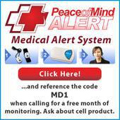 Peace of Mind Alert Medical Alert System. Click here and refernce the code MD1 when calling for a free month of monitoring. Ask about cell product.