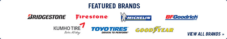 We carry products from Bridgestone, Firestone, Michelin®, BFGoodrich®, Kumho, Toyo, and Goodyear.