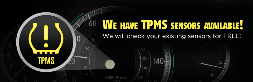 We have TPMS sensors available! We will check your existing sensors for FREE!