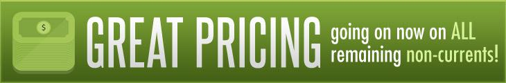 Great pricing going on now on ALL remaining non-currents!