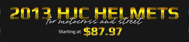 2013 HJC Helmets for motocross and street starting at $87.87
