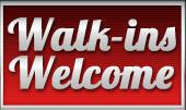 Walk-ins Welcome!