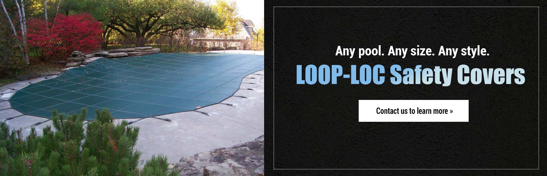 Any pool. Any size. Any style.