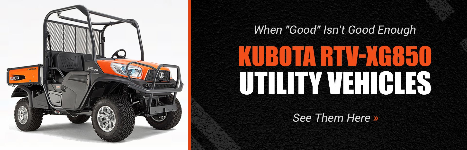Kubota RTV-XG850 Utility Vehicles: Click here to view the models.