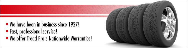 We have been in business since 1927! Fast, professional service! We offer Tread Pro's Nationwide Warranties!