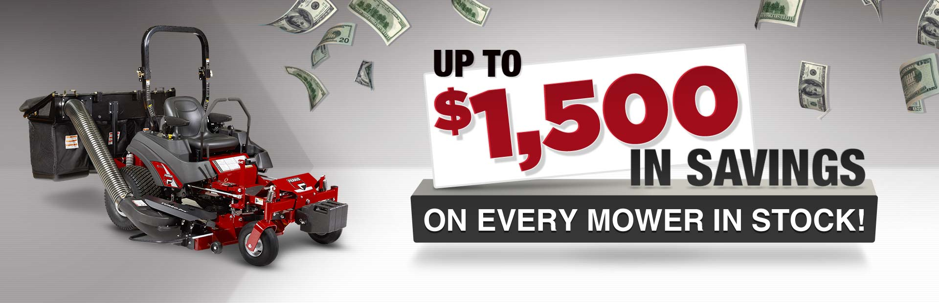 Get up to $1,500 in savings on every mower in stock!
