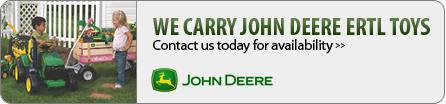 We carry John Deere ERTL Toys. Contact us today for availability.
