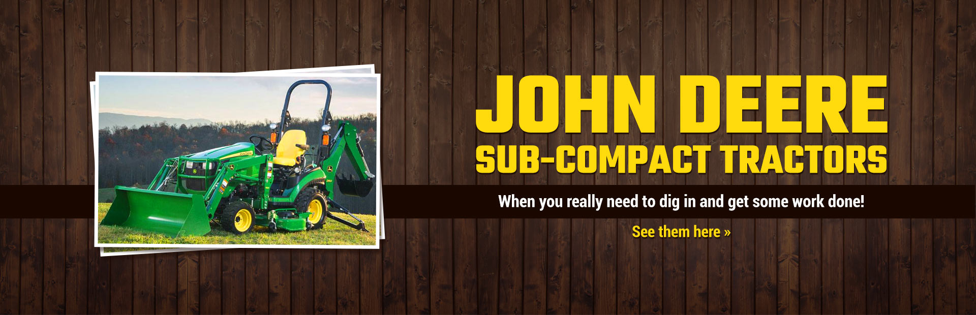 John Deere Sub-Compact Tractors: Click here to view the models.